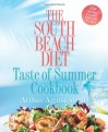 The South Beach Diet Taste of Summer Cookbook - Arthur Agatston