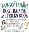 The Everything Dog Training and Tricks Book - Gerilyn J. Bielakiewicz, Bethany Brown, Christel A. Shea