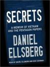 Secrets: A Memoir of Vietnam and the Pentagon Papers (MP3 Book) - Daniel Ellsberg, Dan Cashman