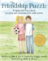 The Friendship Puzzle: Helping Kids Learn about Accepting and Including Kids with Autism - Julie L. Coe, Jennifer Maloni, Rebecca Landa, Sondra L. Brassel