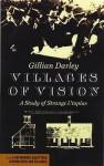 Villages Of Vision - Gillian Darley