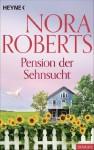Pension der Sehnsucht - Nora Roberts