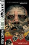 Unknown Soldier, Vol. 1: Haunted House - Joshua Dysart, Alberto Ponticelli