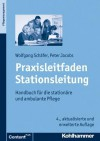 Praxisleitfaden Stationsleitung: Handbuch Fur Die Stationare Und Ambulante Pflege - Peter Jacobs, Wolfgang Schafer