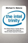 The Intel Trinity - Michael Malone