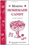 Making Homemade Candy: Storey Publishing Bulletin A-111 (Storey's Country Wisdom Bulletin) - Glenn Andrews
