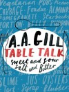 Table Talk - A.A. Gill