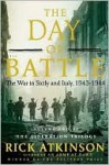 The Day of Battle - Rick Atkinson