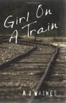 Girl on a Train - A.J. Waines