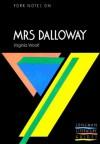 "York Notes on ""Mrs Dalloway"" by Virginia Woolf (York Notes) - A. Norman Jeffares, Suheil Bushrui"
