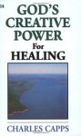 God's Creative Power for Healing (God's Creative Power) - Charles Capps