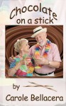 Chocolate on a Stick - Carole Bellacera