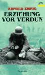 Erziehung vor Verdun - Arnold Zweig