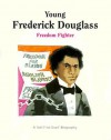 Young Frederick Douglass: Freedom Fighter - Janet Woods