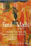 Soul Walls - Julia H. West