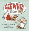 Gee Whiz! It's all About Pee - Susan E. Goodman, Elwood Smith