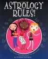 Astrology Rules!: Every Girl's Dream Guide to Her Stars - Debra Levere, Monica Gesue