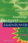 Instant Brainpower: Tune Up Your Thinking Now! - Brian Clegg