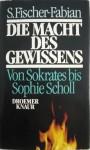 Die Macht Des Gewissens, Von Sokrates Bis Sophie Scholl - Siegfried Fischer-Fabian