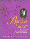 Barefoot Dancer: The Story of Isadora Duncan - Barbara O'Connor