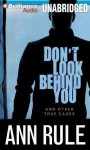 Don't Look Behind You: And Other True Cases - Laural Merlington, Ann Rule