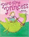 Part-time Princess - Deborah Underwood, Cambria Evans
