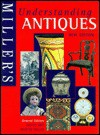 Understanding Antiques New Edition - Judith H. Miller