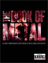 The Book of Metal: The Most Comprehensive Encyclopedia of Metal Music Ever Created - Chris Ingham, Daniel Lane, Adam Wright