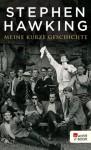 Meine kurze Geschichte (German Edition) - Stephen Hawking, Hainer Kober
