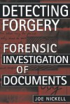 Detecting Forgery: Forensic Investigation of Documents - Joe Nickell