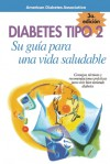 Diabetes Tipo 2: Su guía para una vida saludable - American Diabetes Association