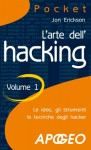 L'arte dell'hacking - volume 1 (Pocket) (Italian Edition) - Jon Erickson