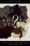Rotten States?: Corruption, Post-Communism, and Neoliberalism - Leslie Holmes