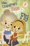 When Grandma's False Teeth Fly - Mary Lee
