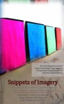 Snippets of Imagery - Nessie Q., Marie Fabunan, Patricia Salazar, Christine Celis, Sanny Oropel, Cmarie, Madz Cailao, Ruby, Jao Romero