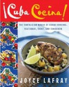 cuba cocina: The Tantalizing World of Cuban Cooking-Yesterday, Today, and Tomorrow - Joyce Lafray