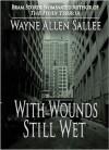 With Wounds Still Wet - Wayne Allen Sallee, Kathe Koja