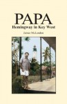 PAPA Hemingway in Key West - James McLendon, Tom Corcoran