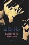 Narraciones incompletas - Felisberto Hernández