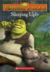 Sleeping Ugly (Shrek Tales #1) - Howie Dewin, Isidre Mones
