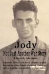 Jody: Not Just Another War Story - John Harris