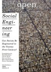 Open 15: Social Engineering: Can Society Be Engineered in the Twenty-First Century? - Charles Esche, Gijs van Oenen, Wouter van Stiphout