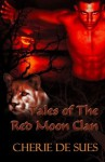Tales of the Red Moon Clan - Chérie De Sues