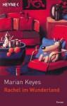 Rachel im Wunderland - Marian Keyes, Susanne Höbel