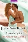 Im Rausch der Gefühle: Roman (German Edition) - Jayne Ann Krentz, Anke Koerten