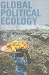Global Political Ecology - Richard Peet, Michael Watts, Paul Robbins