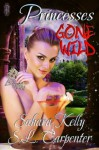 Princesses Gone Wild - Sahara Kelly, S.L. Carpenter