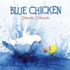 Blue Chicken - Deborah Freedman