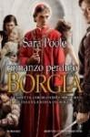 Il romanzo perduto dei Borgia - Sara Poole, Anna Ricci, Elisianna Rodi, Francesca Noto
