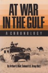 At War in the Gulf: A Chronology - Arthur H. Blair